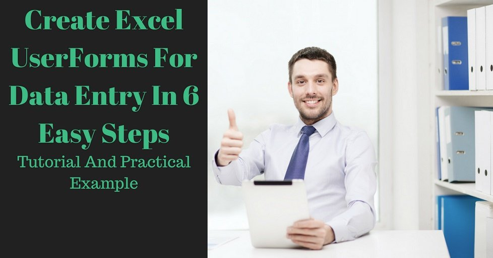 Create Excel Userforms For Data Entry In 6 Easy Steps Tutorial And