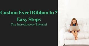 Excel VBA Tutorial about how to customize the Ribbon