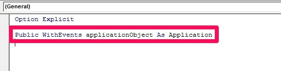 Public WithEvents applicationObject As Application