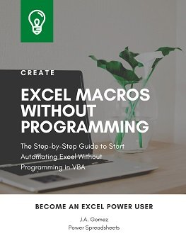 The Step-by-Step Guide to Start Automating Excel Without Programming in VBA