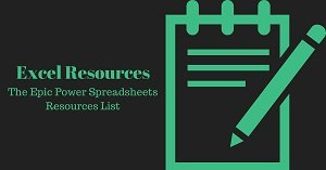 List of resources to learn about Excel, including websites, blogs, books, apps, software and templates