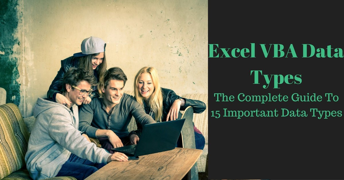 Excel VBA Data Types: The Complete Guide To 15 Important Data Types