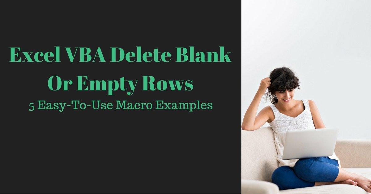 Excel VBA Delete Blank Or Empty Rows 5 EasyToUse Macro Examples – Delete Worksheet Vba