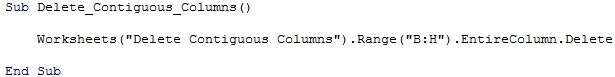 "Worksheets(""Delete Contiguous Columns"").Range(""B:H"").EntireColumn.Delete"