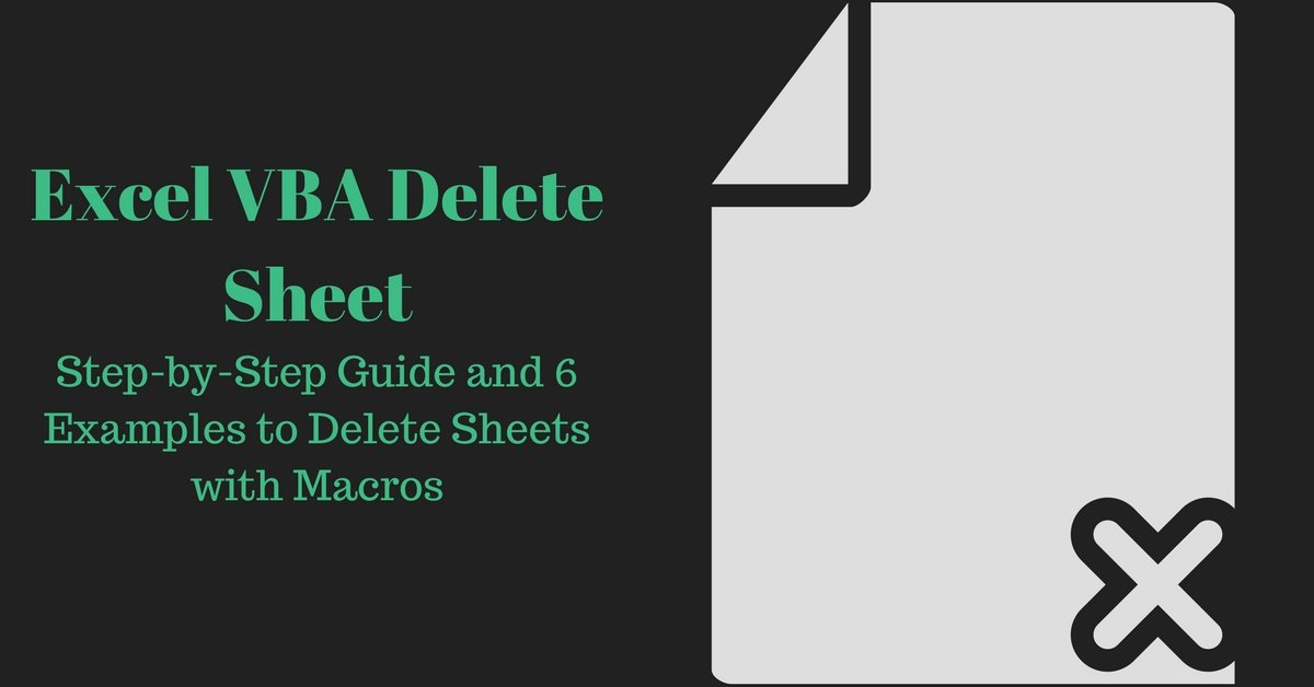Excel VBA Delete Sheet: Step-by-Step Guide and 6 Examples