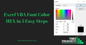 Excel VBA Font Color HEX in 5 Easy Steps (+ Free Easy-To-Adjust Excel Workbook Example)