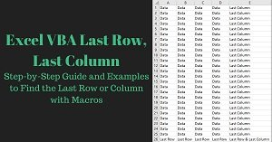 Excel VBA Last Row and Last Column: Step-by-Step Guide and 20 Examples to Find the Last Row or Column with Macros