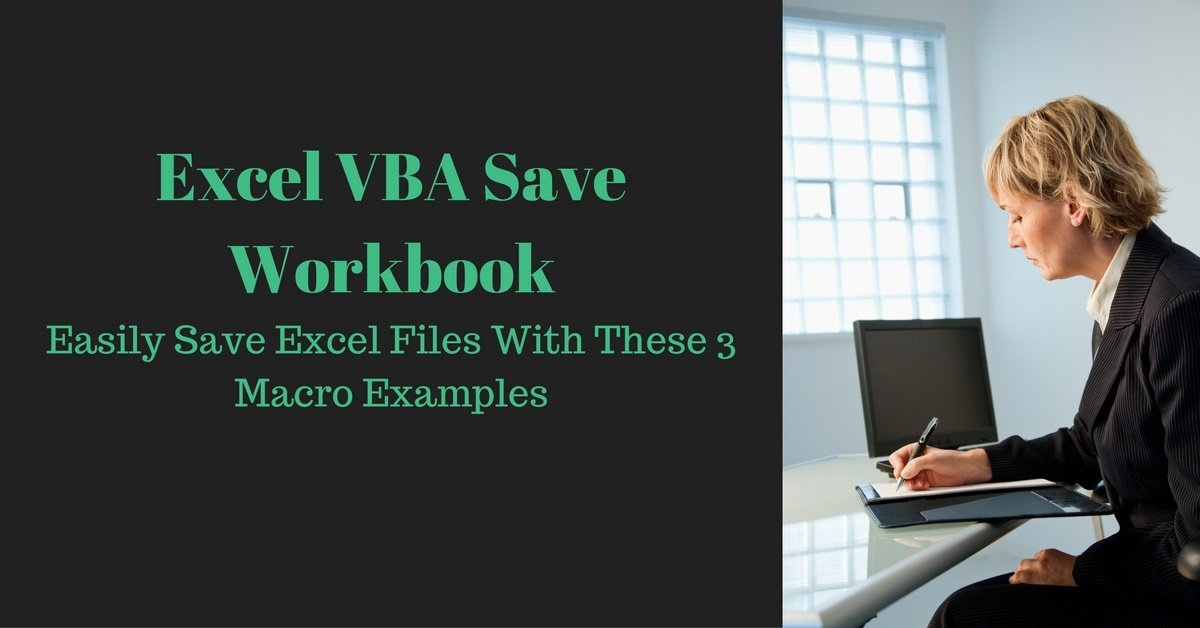 Excel VBA Save Workbook Easily Save Files With These 3 Macros – Excel Vba Current Worksheet