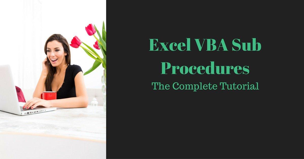 Excel VBA Sub Procedures: The Complete Tutorial