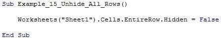 "Worksheets(""Sheet1"").Cells.EntireRow.Hidden = False"