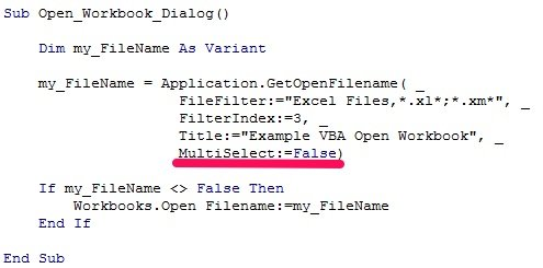 Application.GetOpenFilename | If myFilename Then | Workbooks.Open | End If
