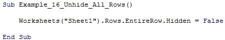 "Worksheets(""Sheet1"").Rows.EntireRow.Hidden = False"