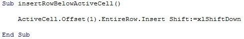 ActiveCell.Offset.EntireRow.Insert Shift:=xlShiftDown