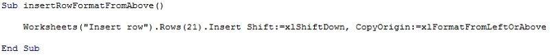 Worksheets.Rows.Insert Shift:=xlShiftDown CopyOrigin:=xlFormatFromLeftOrAbove