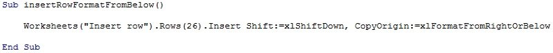 Worksheets.Rows.Insert Shift:=xlShiftDown, CopyOrigin:=xlFormatFromRightOrBelow