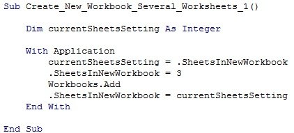 currentSheetsSetting = .SheetsInNewWorkbook | SheetsInNewWorkbook = 3 | Workbooks.Add | SheetsInNewWorkbook = currentSheetsSetting