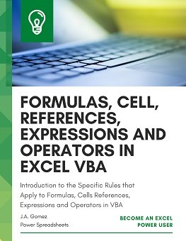Introduction to the Specific Rules that Apply to Formulas, Cell References, Expressions and Operators in VBA