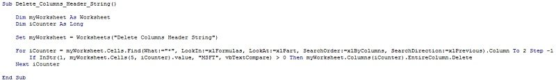 "If InStr(1, myWorksheet.Cells(5, iCounter).value, ""MSFT"", vbTextCompare) > 0 Then myWorksheet.Columns(iCounter).EntireColumn.Delete"