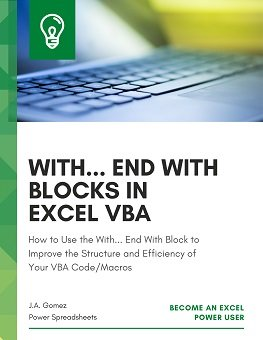 How to Use the With… End With Block to Improve the Structure and Efficiency of Your VBA Code/Macros