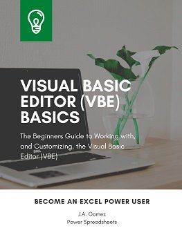 The Beginners Guide to Working with, and Customizing, the Visual Basic Editor (VBE)