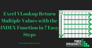 Excel VLookup Return Multiple Values with the INDEX Function in 7 Easy Steps (+ Free Easy-To-Adjust Excel Workbook Example)