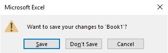 Dialog box: Want to save your changes to Book1?